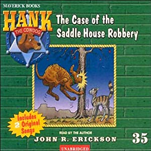 The Case of the Saddle House Robbery: Hank the Cowdog | [John R. Erickson]