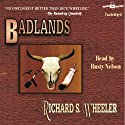 Badlands (       UNABRIDGED) by Richard S Wheeler Narrated by Rusty Nelson