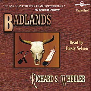 Badlands | [Richard S Wheeler]