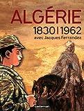 echange, troc Christophe Bertrand, Sébastien Denis, Emmanuel Ranvoisy, Collectif - Algérie 1830-1962 avec Jacques Ferrandez