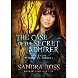 The Case of the Secret Admirer (Eve Snow Psychic P.I. Book 1) ~ Sandra Ross