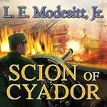 Scion of Cyador: The Saga of Recluce, Book 11 | L. E. Modesitt, Jr.