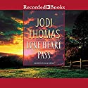 Lone Heart Pass Audiobook by Jodi Thomas Narrated by Julia Gibson