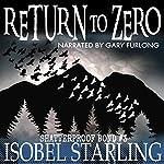 Return to Zero: Shatterproof Bond, Book 3   Isobel Starling