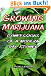 Growing Marijuana: Confessions of a M...