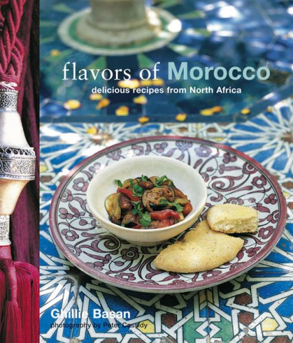 Flavors of Morocco: Delicious Recipes from North Africa by Ghillie Basan