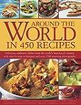 Around the World in 450 Recipes: Deli...