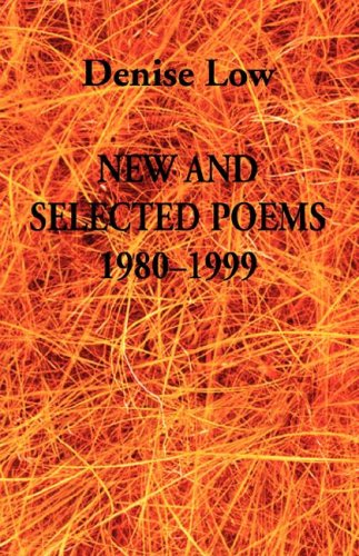 New & Selected Poems: 1980-1999, DENISE LOW