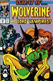 img - for What If? #24 : What If Wolverine Was Lord of the Vampires? (Marvel Comics) book / textbook / text book