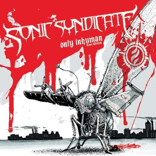 Only Inhuman: Tour Edition (CD/DVD) by Sonic Syndicate (2008-04-29)
