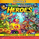 Plants vs Zombies Heroes Kindle Unofficial Game Guide |  Hse Strategies