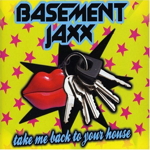 Basement Jaxx - Take Me Back to Your House, Pt. 2 - Zortam Music