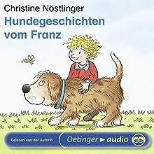 Hundegeschichten vom Franz (       ungekürzt) von Christine Nöstlinger Gesprochen von: Christine Nöstlinger