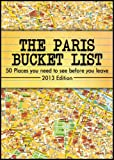 The Paris Bucket List -50 Places you have to see before you leave-