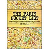 The Paris Bucket List -50 Places you have to see before you leave- ~ Julien Bonheur