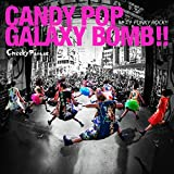 CANDY POP GALAXY BOMB !!��Cheeky Parade
