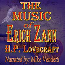The Music of Erich Zann (       UNABRIDGED) by H. P. Lovecraft Narrated by Mike Vendetti