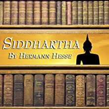 Siddhartha (       UNABRIDGED) by Hermann Hesse Narrated by Harish Bhimani