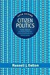 Citizen Politics: Public Opinion and...