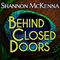 Behind Closed Doors: McClouds & Friends, Book 1 (       UNABRIDGED) by Shannon McKenna Narrated by Nelson Hobbs