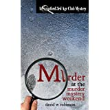 Murder at the Murder Mystery Weekend (#5 - Sanford Third Age Club Mystery)by David W Robinson