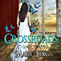 Crossroads: Crossroads Saga Audiobook by Mary Ting Narrated by Amanda Friday