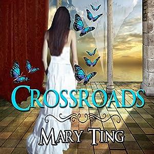 Crossroads: Crossroads Saga | [Mary Ting]