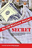 My Hundred Million Dollar Secret (1847288006) by Weinberger, David