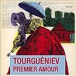 Premier Amour | Ivan Tourguéniev