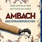 Ambach: Das Strandmädchen (Ambach 4)   Jörg Steinleitner, Matthias Edlinger