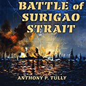 Battle of Surigao Strait: Twentieth-Century Battles | [Anthony P. Tully]