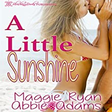 A Little Sunshine Audiobook by Abbie Adams, Maggie Ryan Narrated by Meghan Kelly