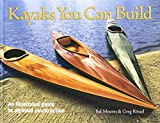 img - for Kayaks You Can Build: An Illustrated Guide to Plywood Construction book / textbook / text book