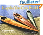Kayaks You Can Build: An Illustrated...