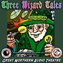 3 Wizard Tales: 'High Moon,' 'Tell Them NAPA Sent You,' 'Wizard Jack'  by Jerry Stearns, Brian Price Narrated by David Ossman,  full cast