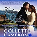 Virtue and Valor: Highland Heather Romancing a Scot Series Audiobook by Collette Cameron Narrated by David Monteath