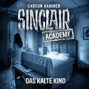 Das kalte Kind (Sinclair Academy 10)   Carson Hammer