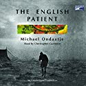 The English Patient Audiobook by Michael Ondaatje Narrated by Christopher Cazenove