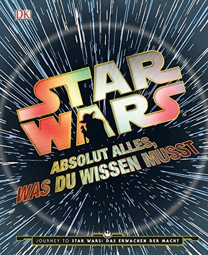 star-warstm-absolut-alles-was-du-wissen-musst-journey-to-star-wars-das-erwachen-der-macht