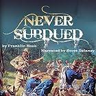 Never Subdued Hörbuch von W. Franklin Hook Gesprochen von: Scott P. Delaney