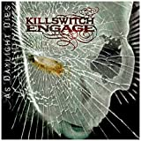 As Daylight Dies ~ Killswitch Engage