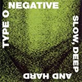 Slow Deep & Hard by TYPE O NEGATIVE (1991-06-14)