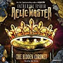Relic Master: The Hidden Coronet, Book 3 (       UNABRIDGED) by Catherine Fisher Narrated by Dan Bittner