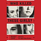 Who Killed These Girls?: Cold Case: The Yogurt Shop Murders Hörbuch von Beverly Lowry Gesprochen von: Amanda Carlin