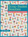Scrap-Basket Beauties: Quilting with...