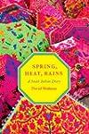 Spring, Heat, Rains: A South Indian D...