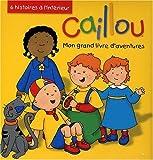 echange, troc Chouette - Caillou : Mon grand livre d'aventures