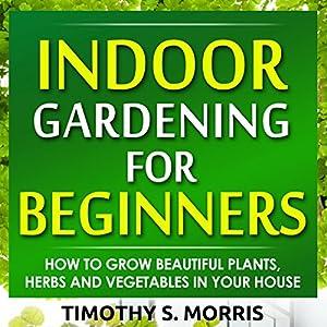 Indoor Gardening for Beginners Audiobook