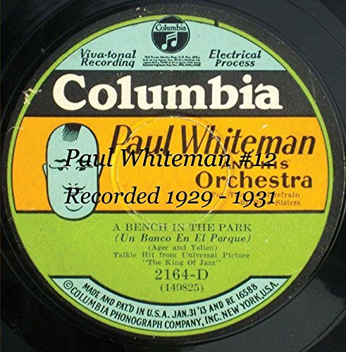 Paul Whiteman - Paul Whiteman #12 Cdn020l - Zortam Music
