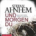 Und morgen du (Ein Fabian-Risk-Krimi 1) Hörbuch von Stefan Ahnhem Gesprochen von: David Nathan